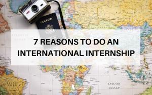 7 Reasons to do an international internship